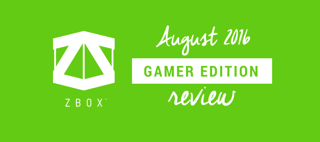 Zbox Gamer Edition August 2016 Review