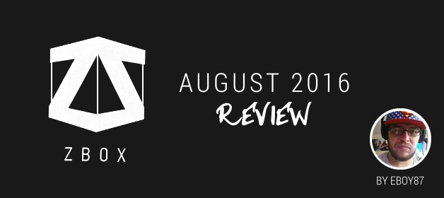Zbox August 2016 Review