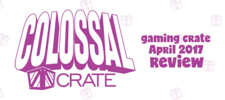 Colossal Crate April 2017 Review