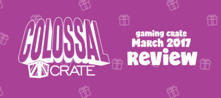 Colossal Crate March 2017 Review
