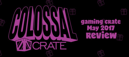 Colossal Crate May 2017 Review