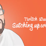 Catching Up With Eboy87 – Twitch Streamer Interview