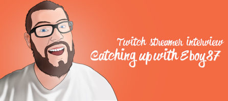 Catching Up With EenPlaysGames – Twitch Streamer Interview