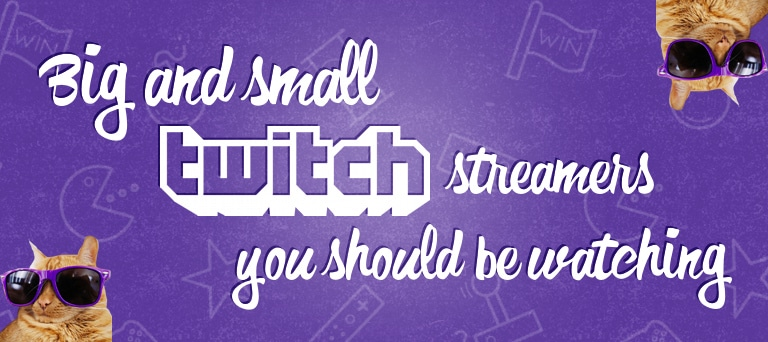 Big and Small Twitch Streamers You Should Be Watching