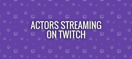 Actors Who Stream on Twitch